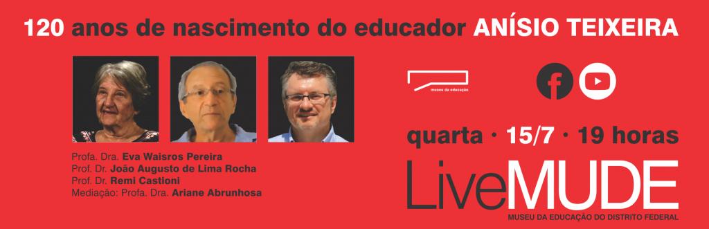 Live: 120 anos do educador Anísio Teixeira